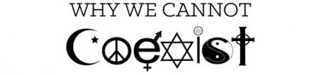 Why we cannot coexist